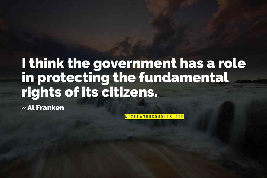 Role Of Government Quotes By Al Franken: I think the government has a role in