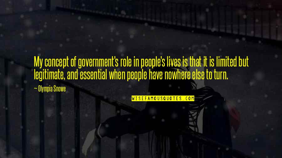 Role Of Government Quotes By Olympia Snowe: My concept of government's role in people's lives
