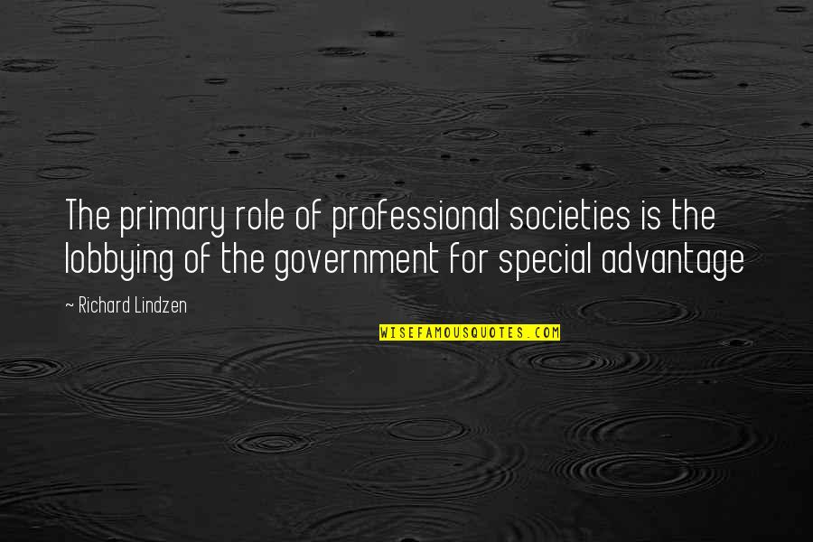 Role Of Government Quotes By Richard Lindzen: The primary role of professional societies is the