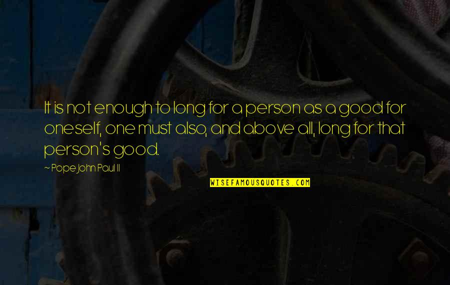 Role Of Husband Quotes By Pope John Paul II: It is not enough to long for a