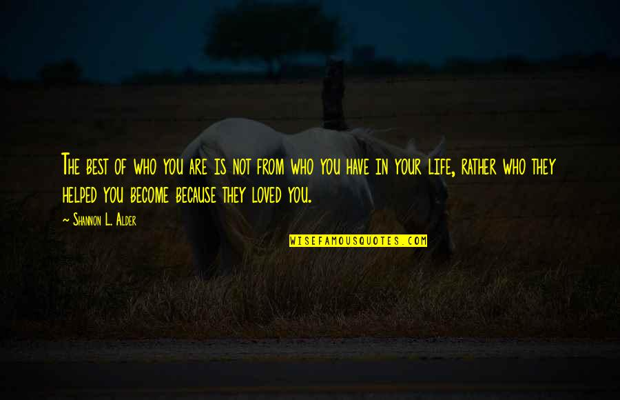 Role Of Husband Quotes By Shannon L. Alder: The best of who you are is not