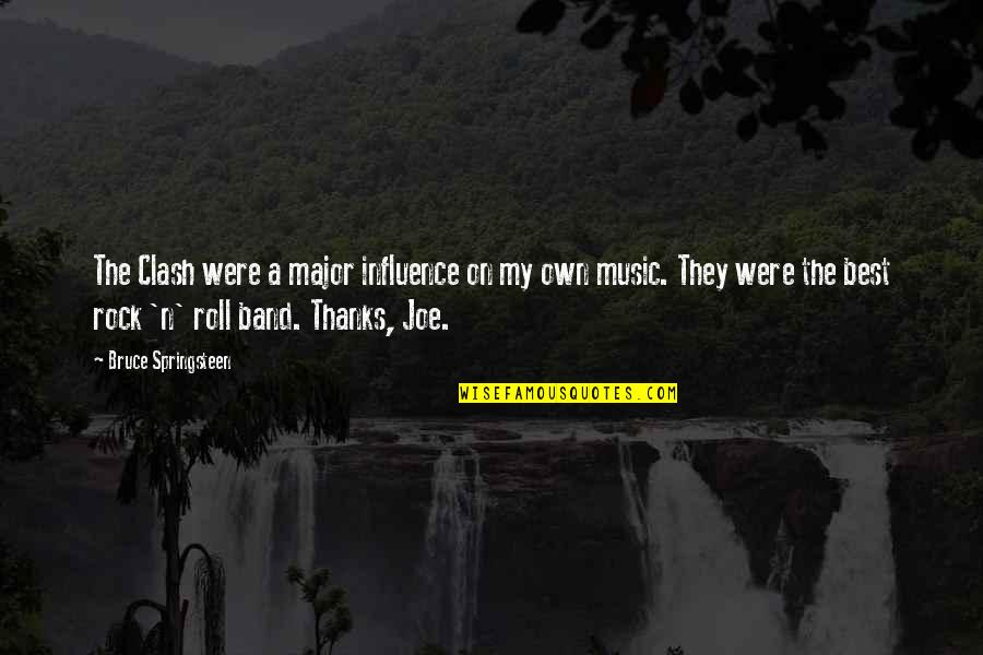 Roll On Quotes By Bruce Springsteen: The Clash were a major influence on my