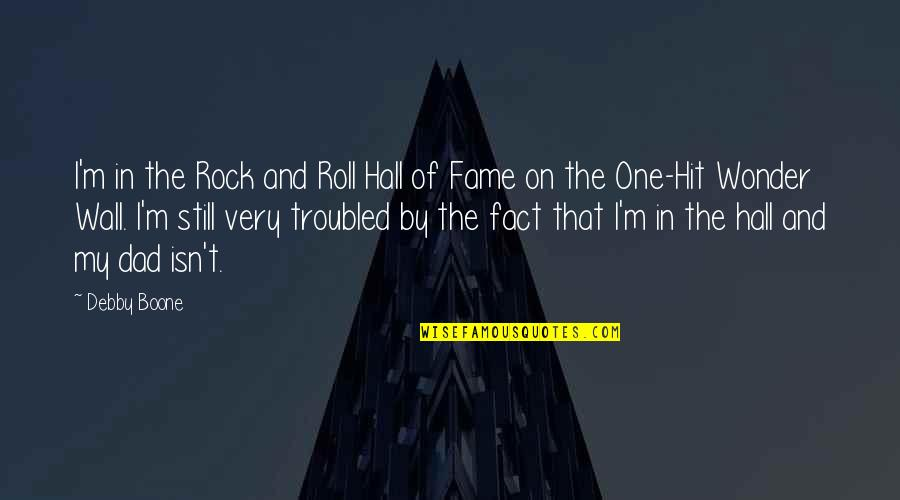 Roll On Quotes By Debby Boone: I'm in the Rock and Roll Hall of