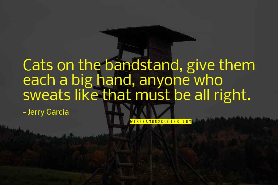 Roll On Quotes By Jerry Garcia: Cats on the bandstand, give them each a