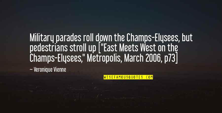 Roll On Quotes By Veronique Vienne: Military parades roll down the Champs-Elysees, but pedestrians
