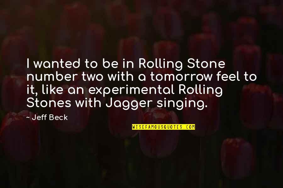 Rolling Stone Quotes By Jeff Beck: I wanted to be in Rolling Stone number
