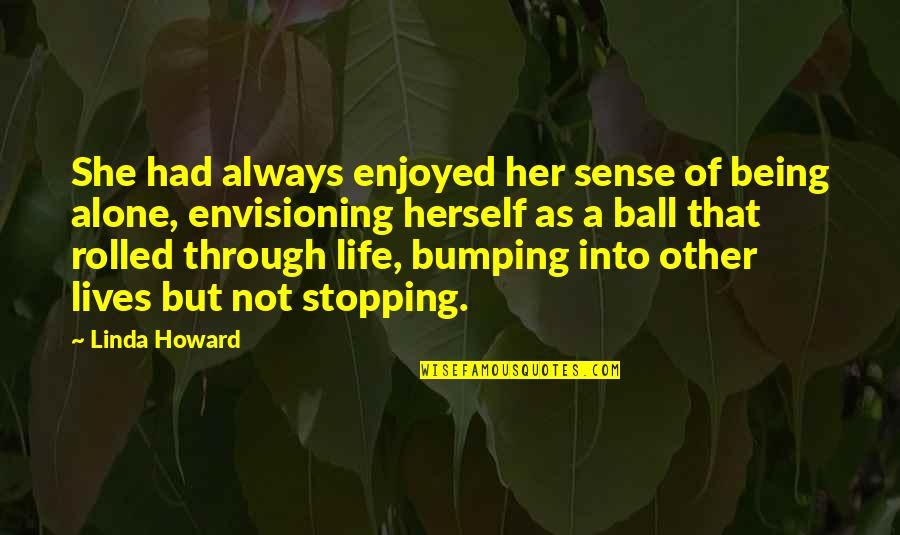Rolling Stone Quotes By Linda Howard: She had always enjoyed her sense of being