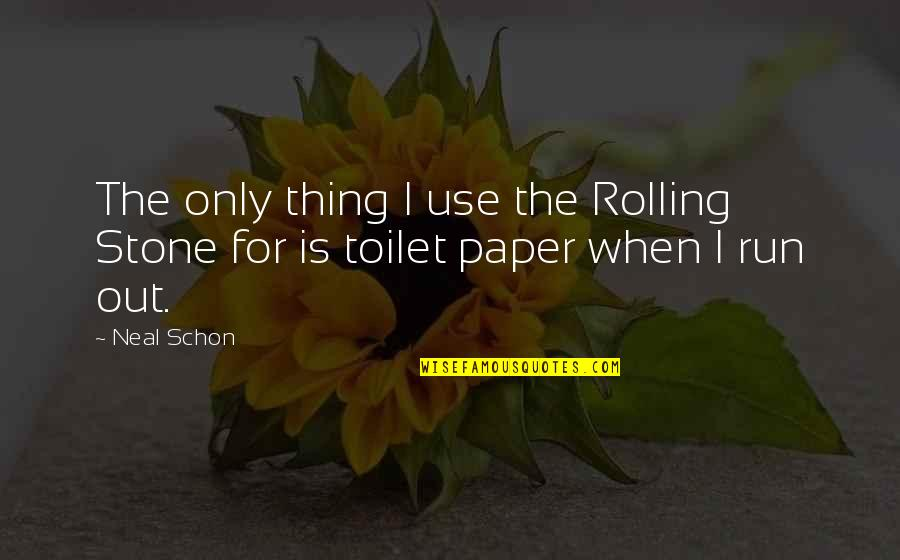 Rolling Stone Quotes By Neal Schon: The only thing I use the Rolling Stone
