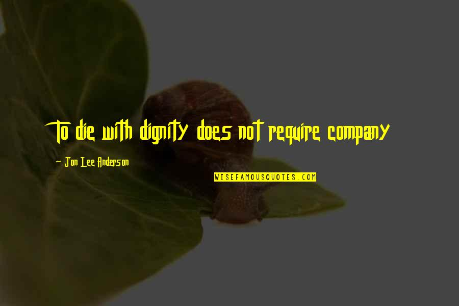 Rolls Royce Insurance Quotes By Jon Lee Anderson: To die with dignity does not require company