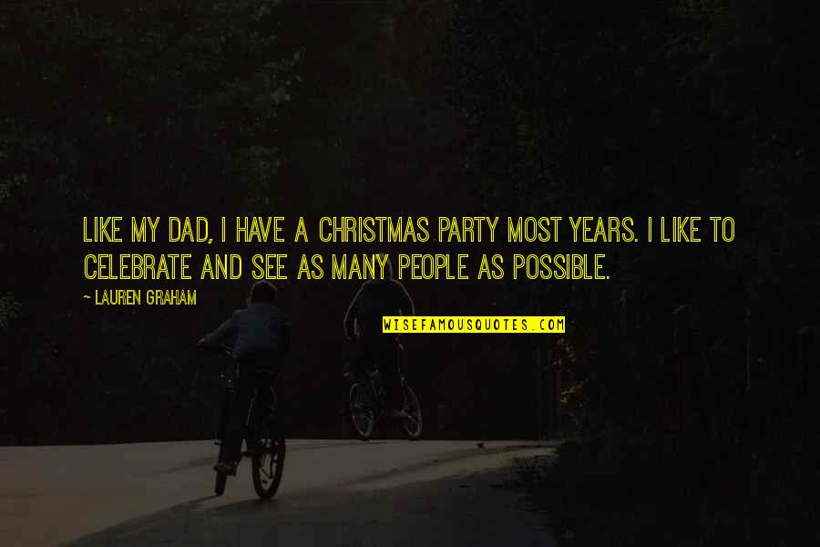 Rolls Royce Insurance Quotes By Lauren Graham: Like my dad, I have a Christmas party
