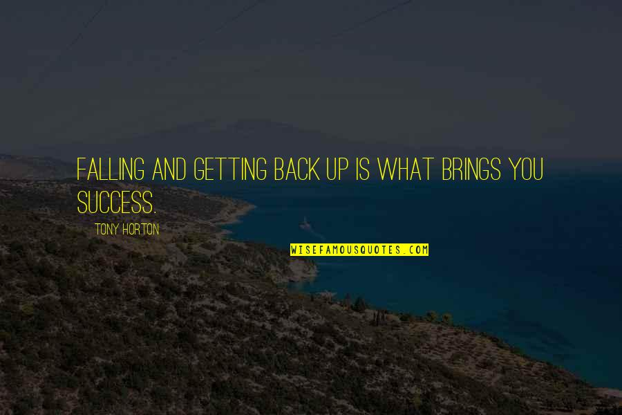 Romantic Film Noir Quotes By Tony Horton: Falling and getting back up is what brings