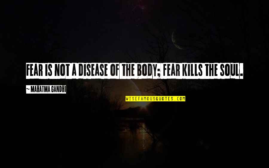 Romantic Good Morning Pics And Quotes By Mahatma Gandhi: Fear is not a disease of the body;