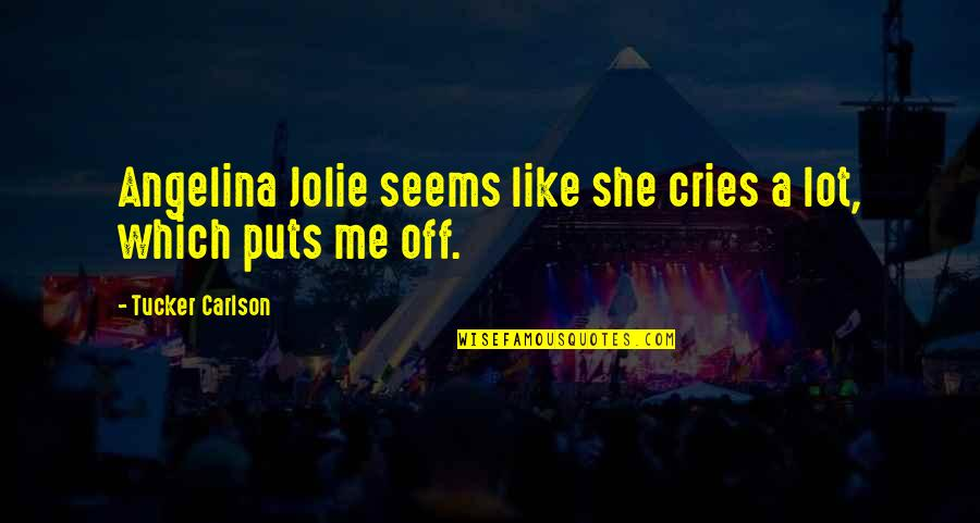 Romantic Good Morning Pics And Quotes By Tucker Carlson: Angelina Jolie seems like she cries a lot,