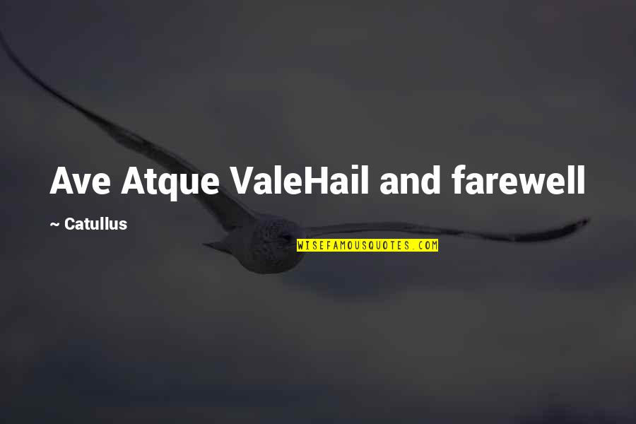 Romantic Night Love Quotes By Catullus: Ave Atque ValeHail and farewell
