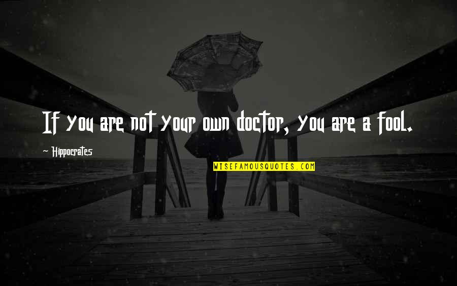 Romantic Night Love Quotes By Hippocrates: If you are not your own doctor, you