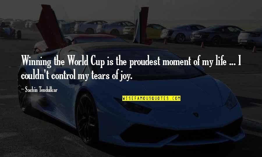 Romantic Night Love Quotes By Sachin Tendulkar: Winning the World Cup is the proudest moment