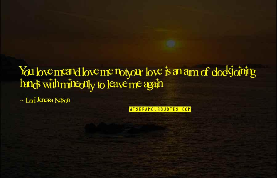 Romantic Poetry And Quotes By Lori Jenessa Nelson: You love meand love me notyour love is