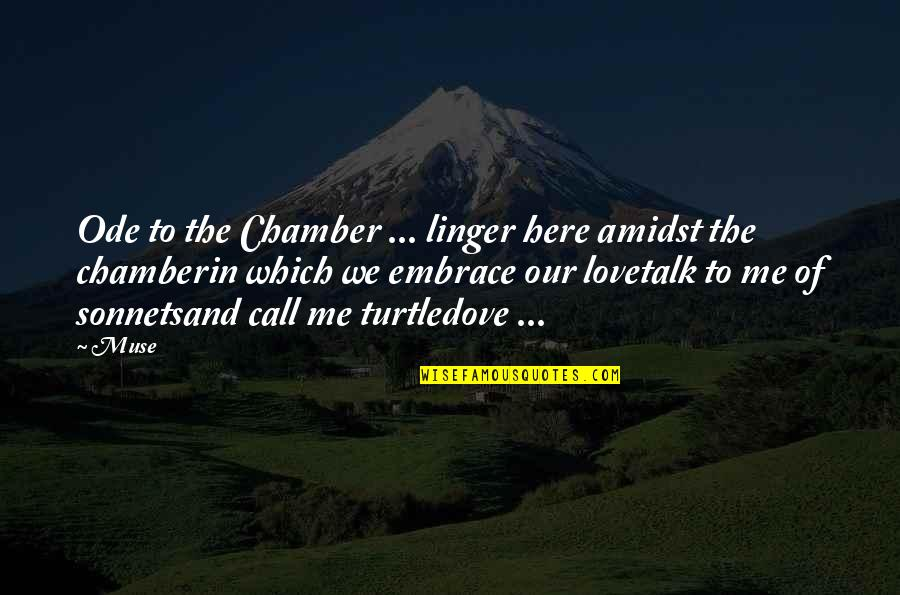 Romantic Poetry And Quotes By Muse: Ode to the Chamber ... linger here amidst