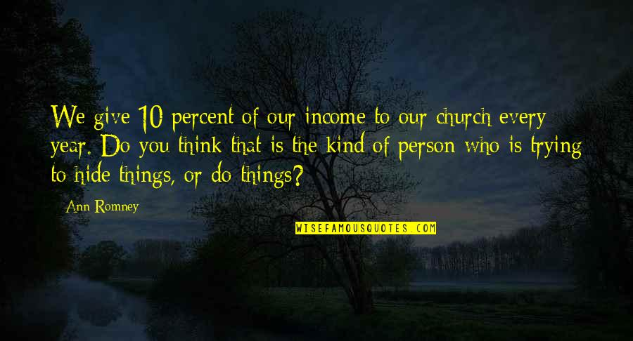 Romney Quotes By Ann Romney: We give 10 percent of our income to