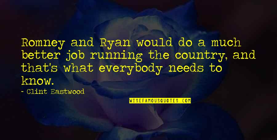 Romney Quotes By Clint Eastwood: Romney and Ryan would do a much better