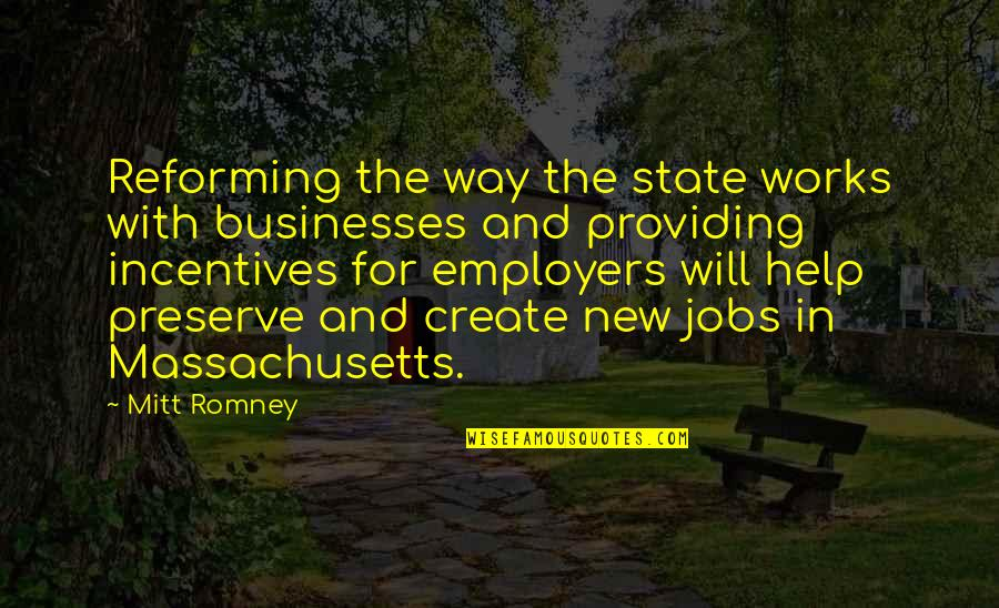Romney Quotes By Mitt Romney: Reforming the way the state works with businesses