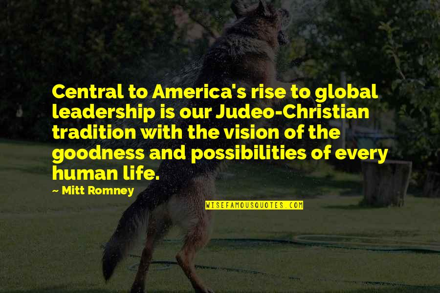 Romney Quotes By Mitt Romney: Central to America's rise to global leadership is