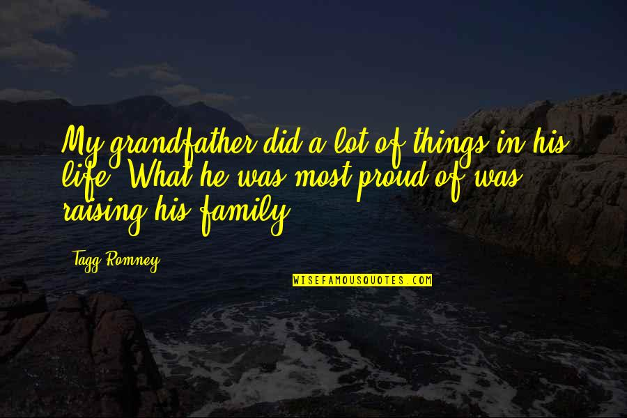 Romney Quotes By Tagg Romney: My grandfather did a lot of things in
