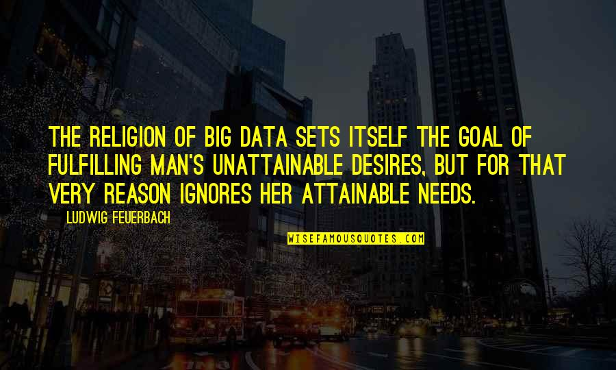 Romuald Hazoume Quotes By Ludwig Feuerbach: The religion of Big Data sets itself the