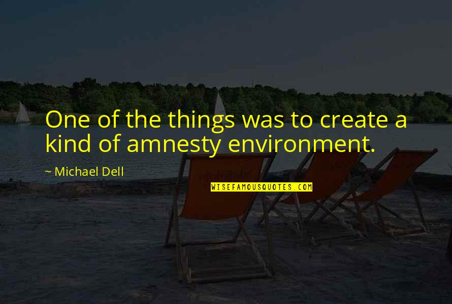 Romuald Hazoume Quotes By Michael Dell: One of the things was to create a