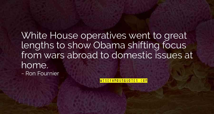 Ron White Quotes By Ron Fournier: White House operatives went to great lengths to