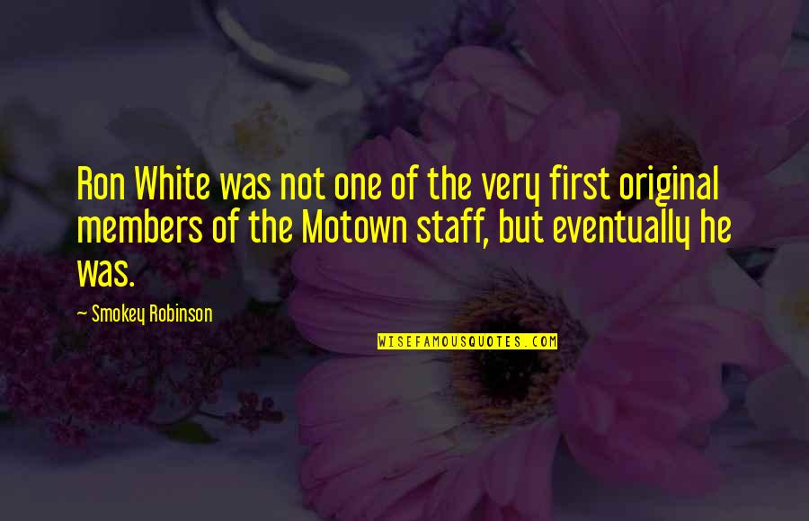 Ron White Quotes By Smokey Robinson: Ron White was not one of the very