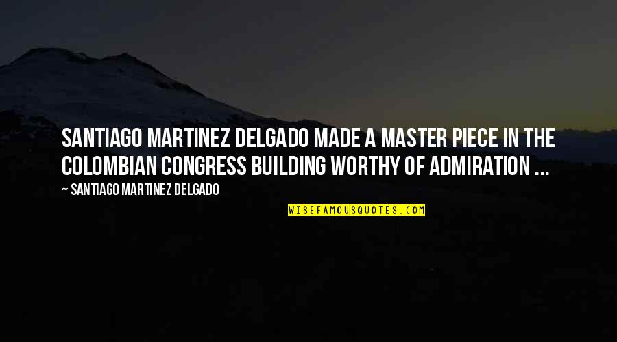 Ronald Melzack Quotes By Santiago Martinez Delgado: Santiago Martinez Delgado made a Master piece in