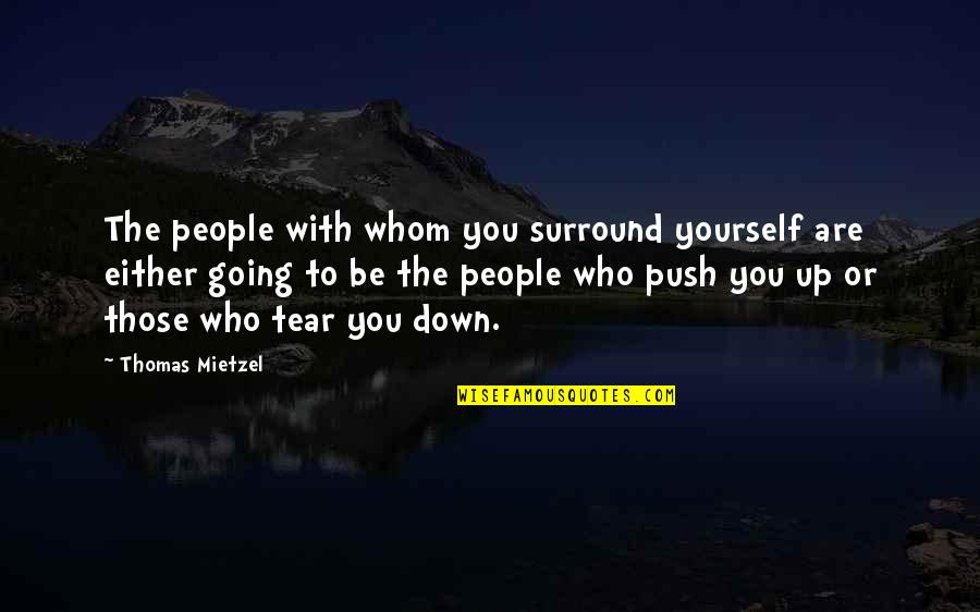 Ronaldo Luiz Nazario Quotes By Thomas Mietzel: The people with whom you surround yourself are