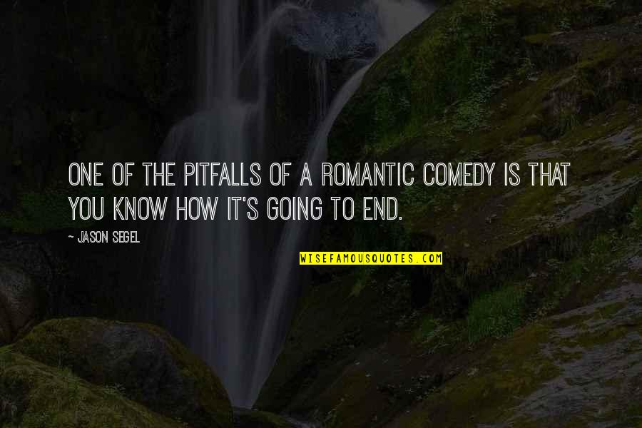 Rookie Smarts Quotes By Jason Segel: One of the pitfalls of a romantic comedy