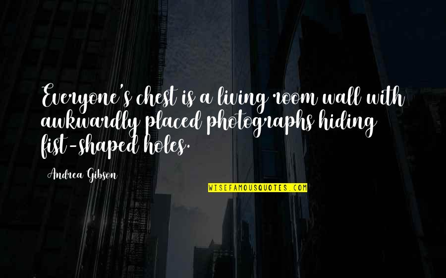 Room Wall Quotes By Andrea Gibson: Everyone's chest is a living room wall with