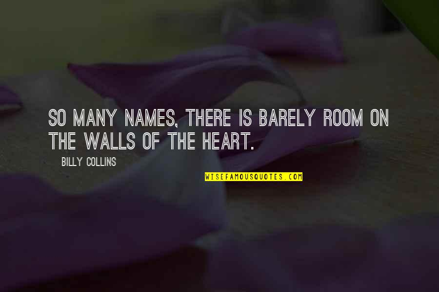 Room Wall Quotes By Billy Collins: So many names, there is barely room on