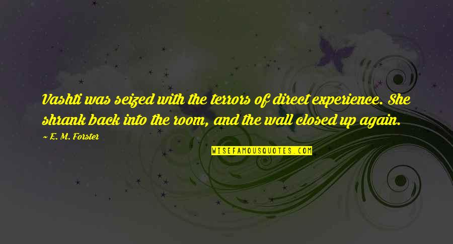 Room Wall Quotes By E. M. Forster: Vashti was seized with the terrors of direct