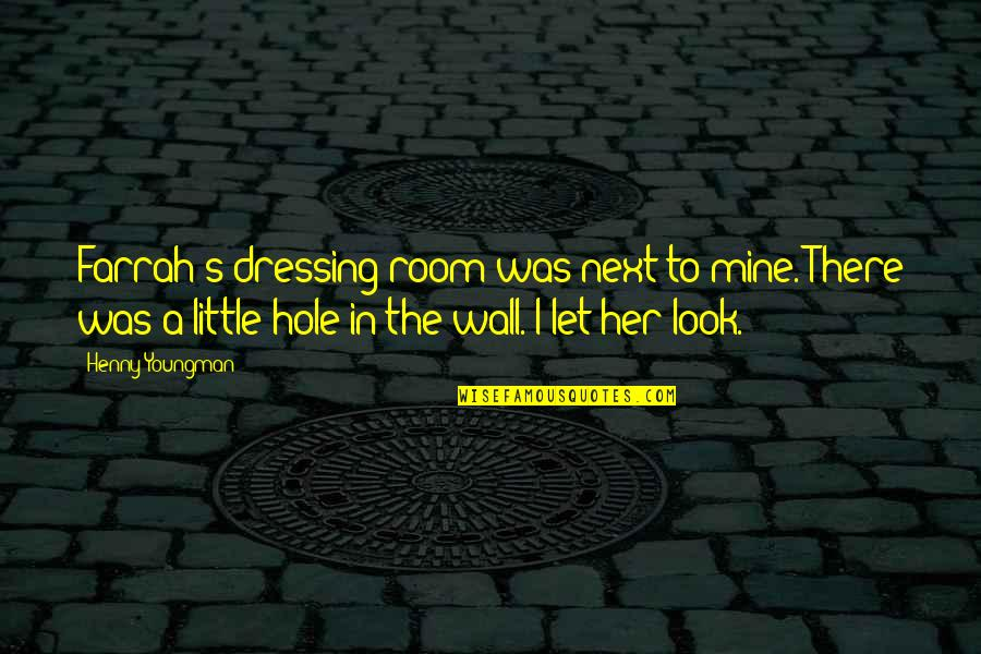 Room Wall Quotes By Henny Youngman: Farrah's dressing room was next to mine. There
