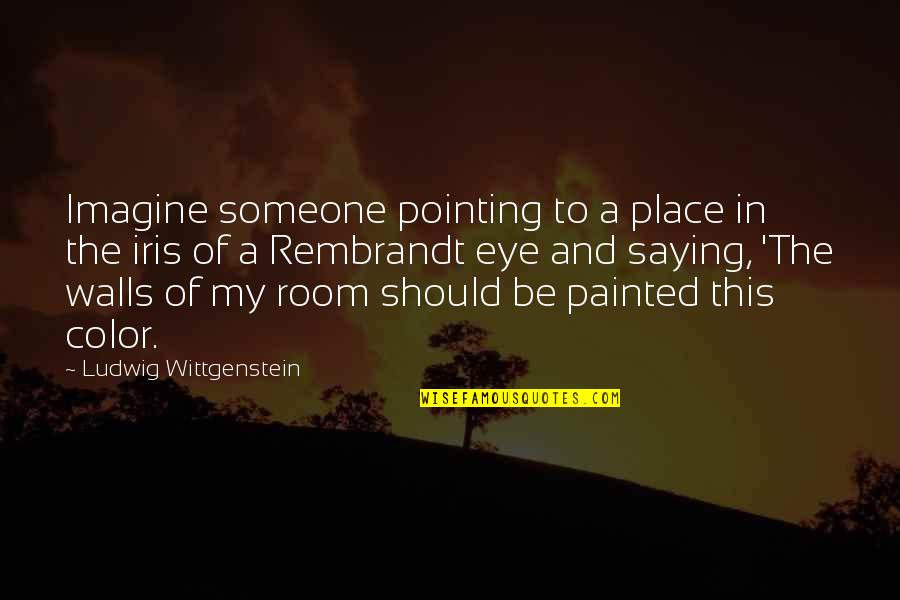 Room Wall Quotes By Ludwig Wittgenstein: Imagine someone pointing to a place in the
