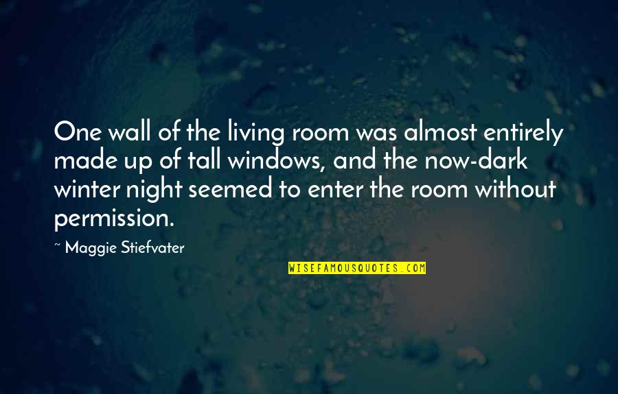 Room Wall Quotes By Maggie Stiefvater: One wall of the living room was almost