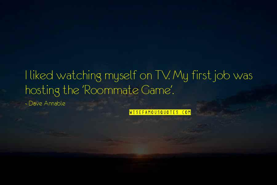 Roommate Quotes By Dave Annable: I liked watching myself on TV. My first