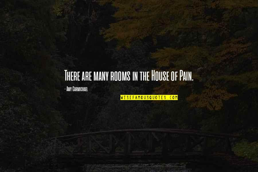 Rooms In A House Quotes By Amy Carmichael: There are many rooms in the House of
