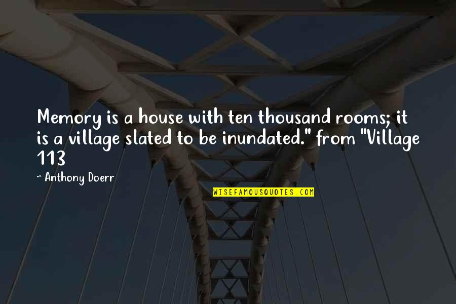 Rooms In A House Quotes By Anthony Doerr: Memory is a house with ten thousand rooms;