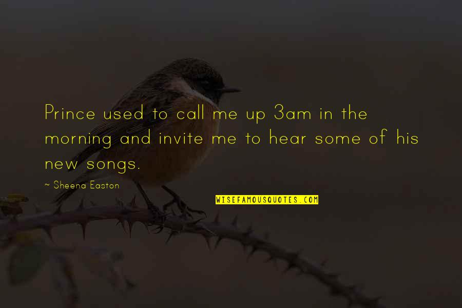 Rooted In God Quotes By Sheena Easton: Prince used to call me up 3am in