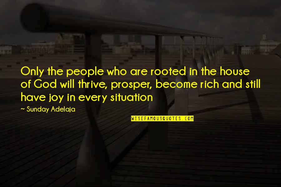 Rooted In God Quotes By Sunday Adelaja: Only the people who are rooted in the