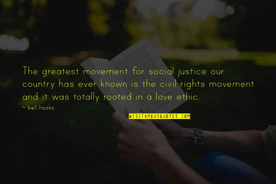 Rooted In Love Quotes By Bell Hooks: The greatest movement for social justice our country