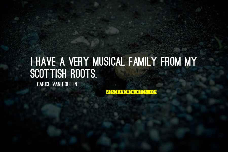 Roots And Family Quotes By Carice Van Houten: I have a very musical family from my