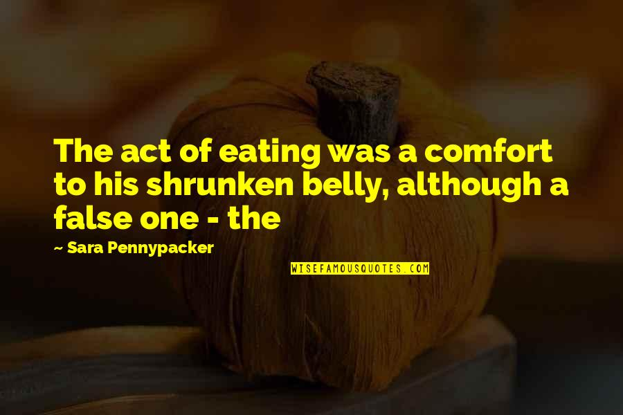 Roots And Family Quotes By Sara Pennypacker: The act of eating was a comfort to