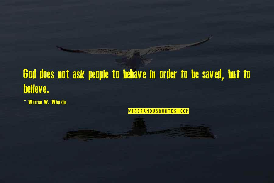 Roots And Family Quotes By Warren W. Wiersbe: God does not ask people to behave in
