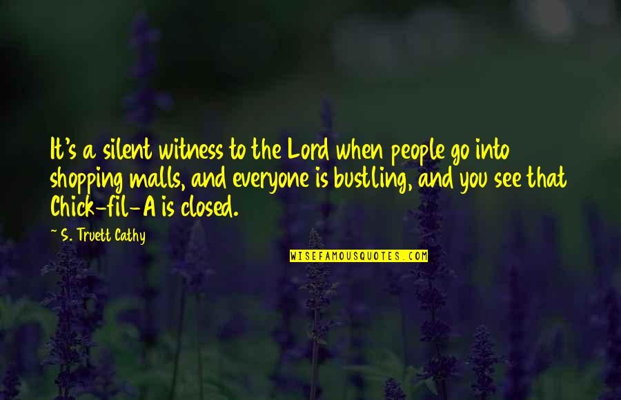 Roots And Heritage Quotes By S. Truett Cathy: It's a silent witness to the Lord when